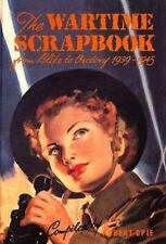 NEW - Wartime Scrapbook: From Blitz to Victory 1939--1945 by Opie, Robert