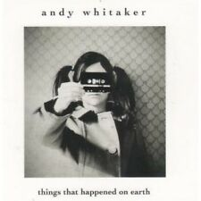 ANDY WHITAKER Things That Happened On Earth CD UK Eden 2012 11 Track Digipack