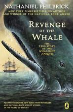 The Revenge of the Whale : The True Story of the Whaleship Essex by Nathaniel