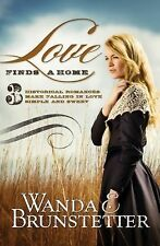 Love Finds a Home : 3 Historical Romances Make Falling in Love Simple and...