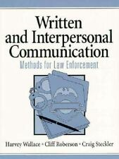 Written and Interpersonal Communication Methods for Law Enforcement Wallace, Ha