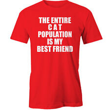 The Entire Cat Population Is My Best Friend T-Shirt cats Animal Funny