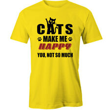 Cats Make Me Happy. You, Not So Much T-Shirt cat Animal