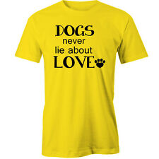 Dogs Never Lie about Love T-Shirt dog Animal