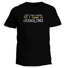 I DON'T NEED THERAPHY ALL I NEED IS Juggling T-shirt