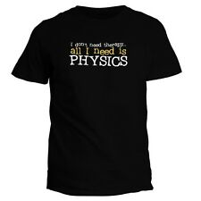 I DON'T NEED THERAPHY ALL I NEED IS Physics T-shirt