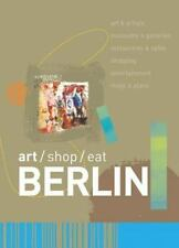 Art/Shop/Eat: Berlin (Art/Shop/Eat) by Garnett, Simon