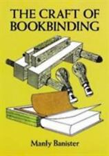 The Craft of Bookbinding Banister, Manly Paperback