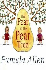 Pear In The Pear Tree by Pamela Allen [Paperback]