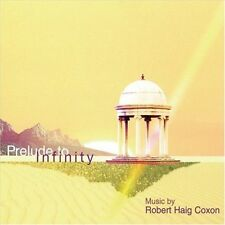 Prelude to Infinity by Robert Haig Coxon (CD, Oct-2004, RHC)
