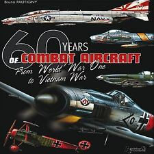 60 Years of Combat Aircraft From WWI To Vietnam War Hardcover Book