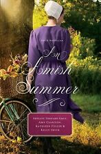 An Amish Summer : Four Novellas by Kathleen Fuller, Kelly Irvin Gray, Amy...