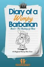 Diary Of A Wimpy Barbarian: EPISODE 1: The Clash of Clans (Volume 1) by Cowboys
