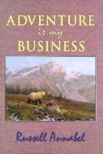 Adventure is My Business by Annabel, Russell