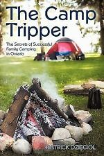 Camp Tripper : The Secrets of Successful Family Camping in Ontario, Hardcover...