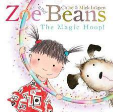 Zoe and Beans The Magic Hoop by Chloe & Mick Inkpen BRAND NEW BOOK (P/B 2012)