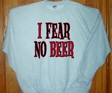 """"""" I FEAR NO BEER """" Sweatshirt Grey Sz SM - 5XL   Outdoor Party Time Tailgating"""