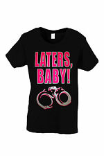 "WOMEN'S LADIES T-SHIRT Pink ""LATERS, BABY!"" 50 SHADES OF GREY CUFFS XS-XL 2X 3X"