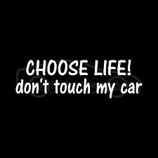 CHOOSE LIFE DON'T TOUCH MY CAR Sticker Funny Hands Off Vinyl Decal Alarm Gun JDM