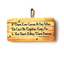 Cute If There Ever Comes A Day Sign for the House Bedroom -Winnie the Pooh Quote