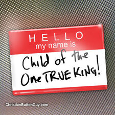 Hello my name is Child of one true King FRIDGE MAGNET West Christian Church GIFT