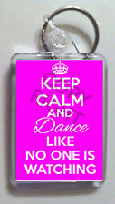 KEEP CALM AND DANCE LIKE NO ONE IS WATCHING KEYRING Gifts for Dancer Ballet FOB