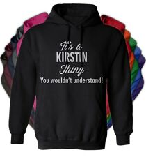 It's a KIRSTIN Thing You Wouldn't Understand - NEW Adult Unisex Hoodie 11 COLORS