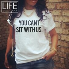 You Can't Sit with Us Shirt Tumblr Swag Fresh Funny Trendy Tumblr Style Fashion