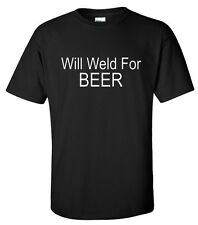 Will Weld For Beer T-Shirt S-2XL tshirt funny shirt welder welding fabricator