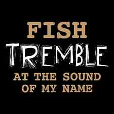 Fish Tremble Funny Mens T SHIRT Fishing Dad Father Humor High Quality Tee Gift