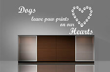 DOGS LEAVE PAW PRINTS ON OUR HEARTS - QUOTE - WALL ART VINYL / DECAL LOUNGE