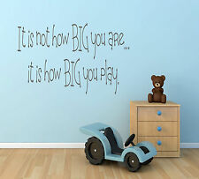 It's Not How Big You Are It's  ....Quote Vinyl Wall Art Sticker,Decal Any Room