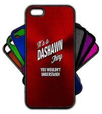 It's a DASHAWN Thing You Wouldn't Understand! Phone Tablet Case Apple Samsung