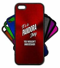 It's a PANDORA Thing You Wouldn't Understand! Phone Tablet Case Apple Samsung
