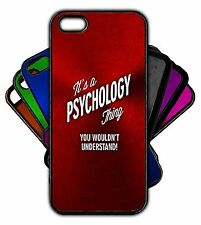 It's a PSYCHOLOGY Thing You Wouldn't Understand! Phone Tablet Case Apple Samsung