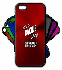 It's a RACINE Thing You Wouldn't Understand! Phone Tablet Case Apple Samsung