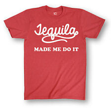 Tequila Made Me Do It Funny Humor Swag Drinking Party Humor Novelty Mens T-Shirt