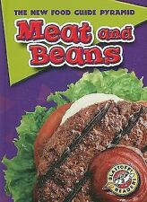 Meat and Beans (Blastoff! Readers: The New Food Guide Pyramid) (Blastoff Readers
