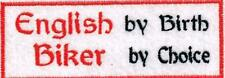 English by Birth Biker By Choice Biker /Triker Badge/Patch
