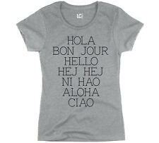 Hello 7 Languages Hola Bonjour Ni Hao Chinese French Italian Womens T-Shirt