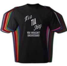 It's A TIA Thing You Wouldn't Understand - NEW Adult Unisex Tee Shirt Crew and V