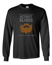 Long Sleeve Adult T-Shirt There's A Place For Men Without Beards Funny Humor DT