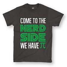 Come To Nerd Side We Have Pi Funny Pi Day Cool Geek Novelty Humor - Mens T-Shirt