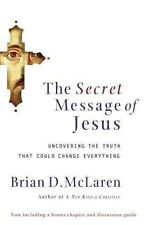 NEW The Secret Message of Jesus: Uncovering the Truth That Could Change Everythi