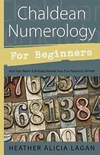 Chaldean Numerology for Beginners : How Your Name and Birthday Reveal Your...