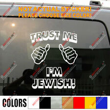 Trust me I'm Jewish Jew Israel Car Decal Sticker