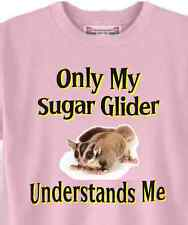 T-Shirt Only My Sugar Glider Understands Me 5 Colors # 006 Adopt