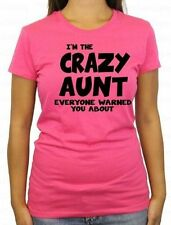 Womens T Shirts Im The Crazy Aunt Everyone Warned You About Ladies Shirt Gifts T