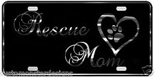 Rescue Mom License Plate Animal Rights Rescue Chrome & Regular Vinyl Choices S4