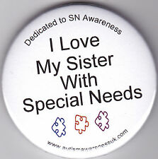 Special Needs Awareness Badge, I love my sister with SNs